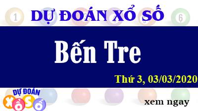 Dự Đoán XSBTR – Dự Đoán Xổ Số Bến Tre Thứ 3 ngày 03/03/2020