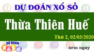 Dự Đoán XSTTH – Dự Đoán Xổ Số Huế Thứ 2 ngày 02/03/2020