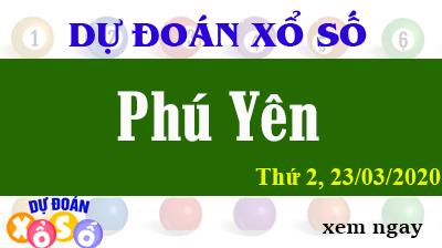 Dự Đoán XSPY – Dự Đoán Xổ Số Phú Yên Thứ 2 ngày 23/03/2020