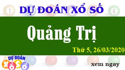 Dự Đoán XSQT – Dự Đoán Xổ Số Quảng Trị Thứ 5 ngày 26/03/2020