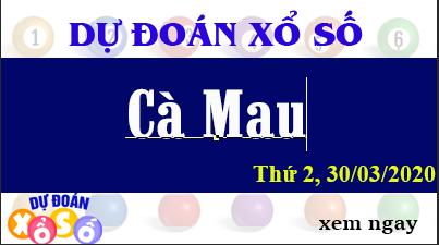 Dự Đoán XSCM – Dự Đoán Xổ Số Cà Mau Thứ 2 ngày 30/03/2020