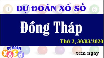 Dự Đoán XSDT – Dự Đoán Xổ Số Đồng Tháp Thứ 2 ngày 30/03/2020