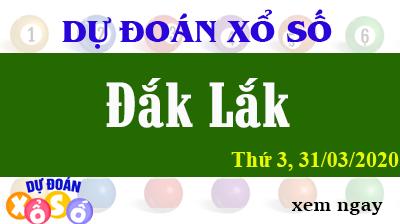 Dự Đoán XSDLK – Dự Đoán Xổ Số Đắk Lắk Thứ 3 ngày 31/03/2020