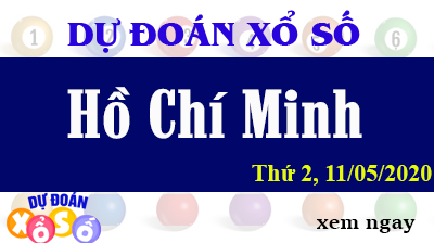Dự Đoán XSHCM – Dự Đoán Xổ Số TPHCM Thứ 2 ngày 11/05/2020