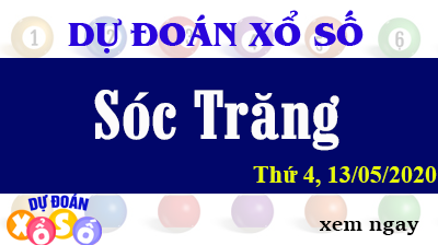 Dự Đoán XSST – Dự Đoán Xổ Số Sóc Trăng Thứ 4 ngày 13/05/2020
