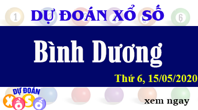 Dự Đoán XSBD – Dự Đoán Xổ Số Bình Dương Thứ 6 ngày 15/05/2020