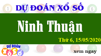 Dự Đoán XSNT – Dự Đoán Xổ Số Ninh Thuận Thứ 6 ngày 15/05/2020