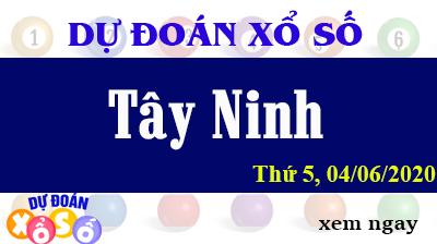 Dự Đoán XSTN – Dự Đoán Xổ Số Tây Ninh Thứ 5 ngày 04/06/2020