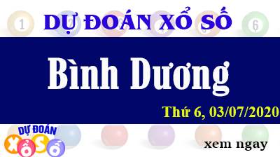 Dự Đoán XSBD – Dự Đoán Xổ Số Bình Dương Thứ 6 ngày 03/07/2020