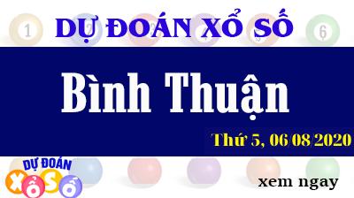 Dự Đoán XSBTH – Dự Đoán Xổ Số Bình Thuận Thứ 5 ngày 06/08/2020