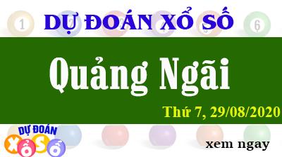 Dự Đoán XSQNG – Dự Đoán Xổ Số Quảng Ngãi Thứ 7 ngày 29/08/2020