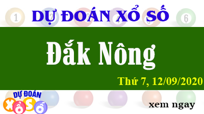 Dự Đoán XSDNO – Dự Đoán Xổ Số Đắk Nông Thứ 7 ngày 12/09/2020