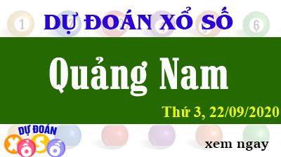Dự Đoán XSQNA – Dự Đoán Xổ Số Quảng Nam Thứ 3 ngày 22/09/2020