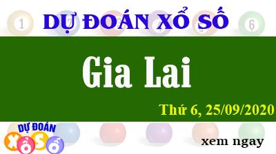 Dự Đoán XSGL – Dự Đoán Xổ Số Gia Lai Thứ 6 ngày 25/09/2020