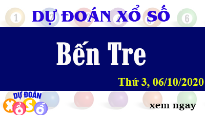 Dự Đoán XSBTR – Dự Đoán Xổ Số Bến Tre Thứ 3 ngày 06/10/2020