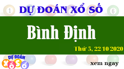 Dự Đoán XSBDI – Dự Đoán Xổ Số Bình Định Thứ 5 ngày 22/10/2020
