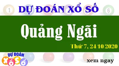 Dự Đoán XSQNG 24/10/2020 – Dự Đoán Xổ Số Quảng Ngãi Thứ 7
