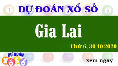 Dự Đoán XSGL – Dự Đoán Xổ Số Gia Lai Thứ 6 ngày 30/10/2020