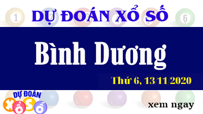 Dự Đoán XSBD – Dự Đoán Xổ Số Bình Dương Thứ 6 ngày 13/11/2020