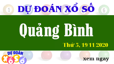 Dự Đoán XSQB – Dự Đoán Xổ Số Quảng Bình Thứ 5 ngày 19/11/2020
