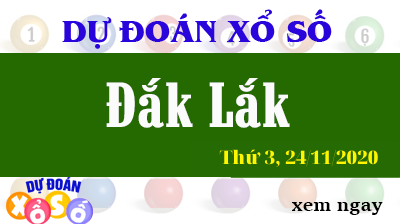 Dự Đoán XSDLK – Dự Đoán Xổ Số Đắk Lắk Thứ 3 ngày 24/11/2020