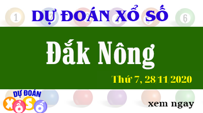 Dự Đoán XSDNO 28/11/2020 – Dự Đoán Xổ Số Đắk Nông Thứ 7