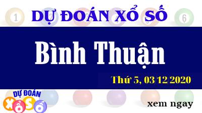 Dự Đoán XSBTH – Dự Đoán Xổ Số Bình Thuận Thứ 5 ngày 03/12/2020