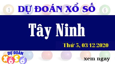 Dự Đoán XSTN – Dự Đoán Xổ Số Tây Ninh Thứ 5 ngày 03/12/2020