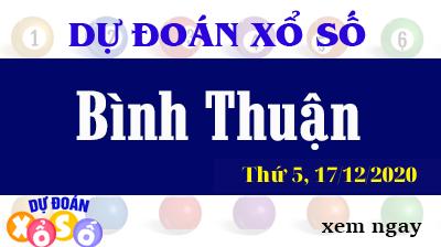Dự Đoán XSBTH – Dự Đoán Xổ Số Bình Thuận Thứ 5 ngày 170/12/2020