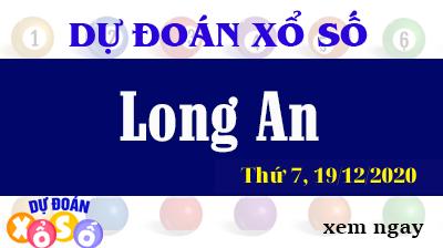 Dự Đoán XSLA 19/12/2020 – Dự Đoán Xổ Số Long An Thứ 7