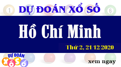 Dự Đoán XSHCM 21/12 – Dự Đoán Xổ Số TPHCM Thứ 2 ngày 21/12/2020