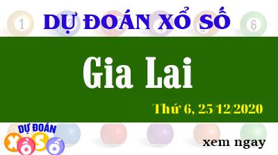 Dự Đoán XSGL – Dự Đoán Xổ Số Gia Lai Thứ 6 ngày 25/12/2020