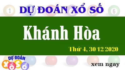 Dự Đoán XSKH – Dự Đoán Xổ Số Khánh Hòa Thứ 4 ngày 30/12/2020