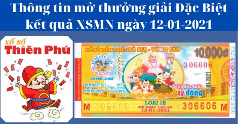 Kết Quả XSMN - Thông Tin Trúng Thưởng Giải ĐB Mở Thưởng Ngày 12-01-2021