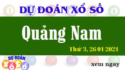 Dự Đoán XSQNA – Dự Đoán Xổ Số Quảng Nam Thứ 3 ngày 26/01/2021