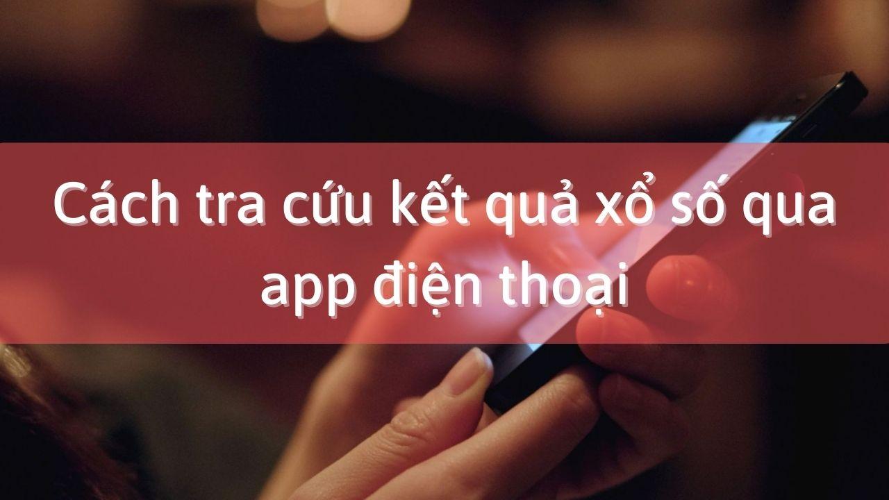 tra cuu kqxs qua app