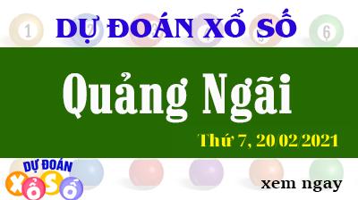 Dự Đoán XSQNG – Dự Đoán Xổ Số Quảng Ngãi Thứ 7 Ngày  20/02/2021