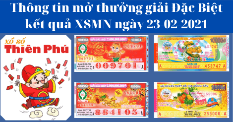 Kết Quả XSMN - Thông Tin Trúng Giải Thưởng Đặc Biệt Ngày 23/02/2021