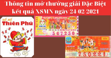 Kết Quả XSMN - Thông Tin Trúng Thưởng Giải Đặc Biệt Ngày 24/02/2021