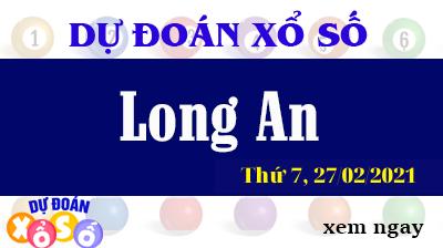 Dự Đoán XSLA – Dự Đoán Xổ Số Long An Thứ 7 Ngày 27/02/2021