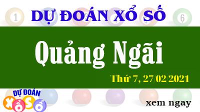 Dự Đoán XSQNG – Dự Đoán Xổ Số Quảng Ngãi Thứ 7 Ngày 27/02/2021