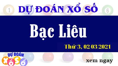 Dự Đoán XSBL – Dự Đoán Xổ Số Bạc Liêu Thứ 3 Ngày 02/03/2021