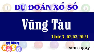 Dự Đoán XSVT – Dự Đoán Xổ Số Vũng Tàu Thứ 3 Ngày 02/03/2021