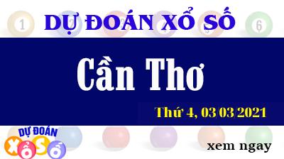 Dự Đoán XSCT – Dự Đoán Xổ Số Cần Thơ Thứ 4 Ngày 03/03/2021