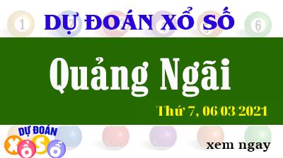 Dự Đoán XSQNG – Dự Đoán Xổ Số Quảng Ngãi Thứ 7 ngày 06/03/2021