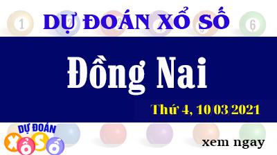 Dự Đoán XSDN – Dự Đoán Xổ Số Đồng Nai Thứ 4 Ngày 10/03/2021