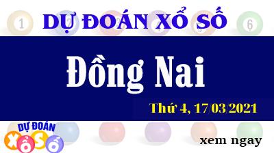 Dự Đoán XSDN – Dự Đoán Xổ Số Đồng Nai Thứ 4 Ngày 17/03/2021