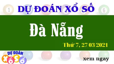Dự Đoán XSDNA – Dự Đoán Xổ Số Đà Nẵng Thứ 7 Ngày 27/03/2021
