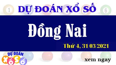 Dự Đoán XSDN – Dự Đoán Xổ Số Đồng Nai Thứ 4 Ngày 31/03/2021