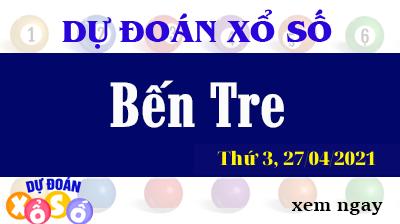 Dự Đoán XSBTR Ngày 27/04/2021 – Dự Đoán Xổ Số Bến Tre Thứ 3